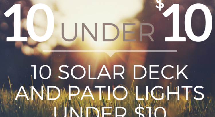 10 Solar deck and patio lights under $10